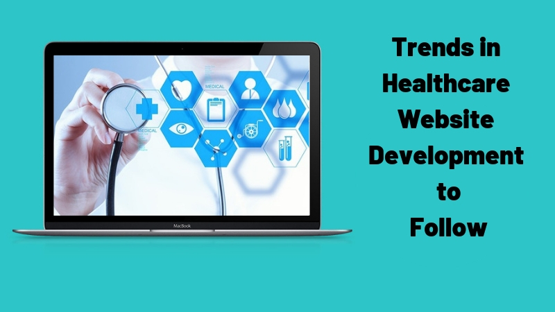 10 Trends In Healthcare Website Development To Follow In 2019 -1