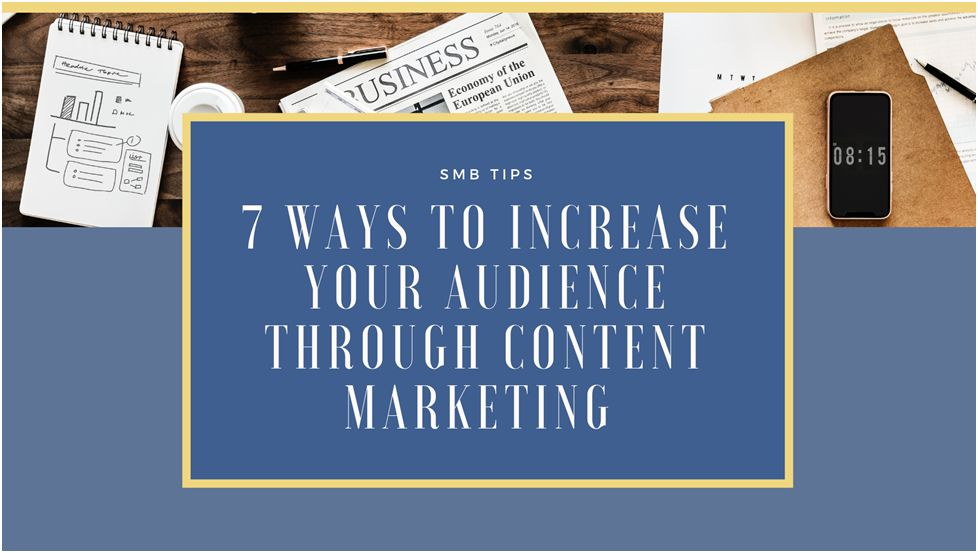 Increase your Audience through Content Marketing
