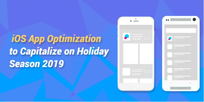 iOS App Optimization to Capitalize on Holiday Season 2019