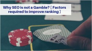 Why SEO is not a Gamble