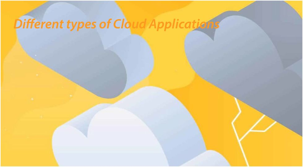 Different kinds of Cloud Applications