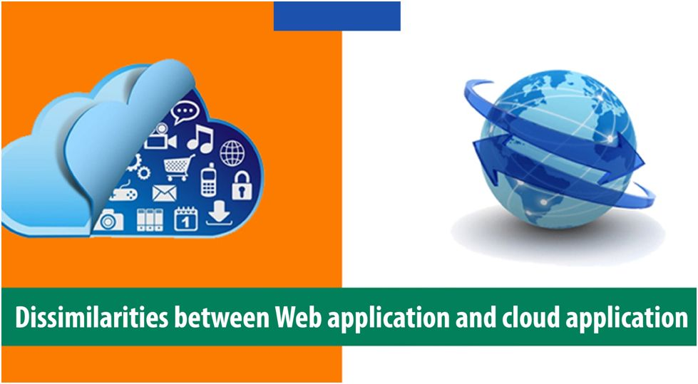 Dissimilarities between Web application and cloud application