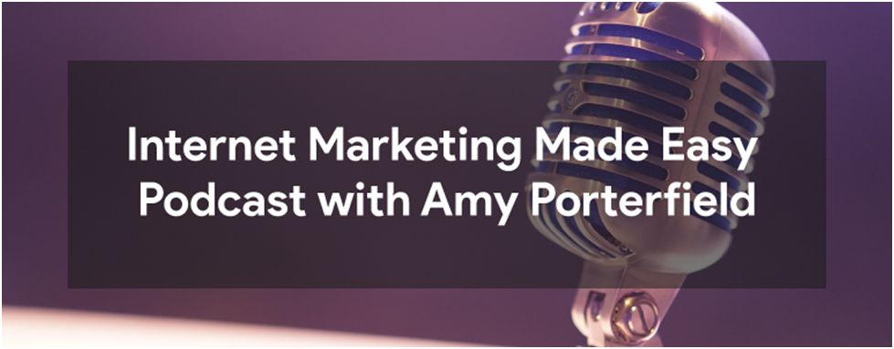 Internet Marketing Made Easy Podcast with Amy Porterfield