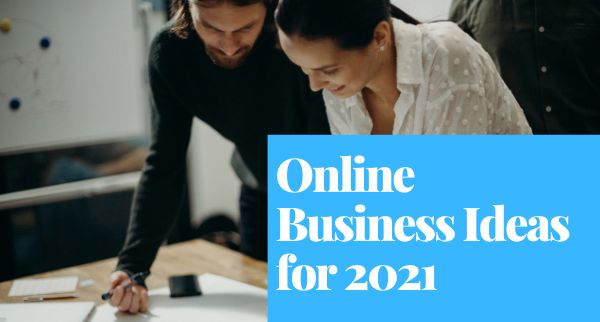 Best Online Business Ideas 2021